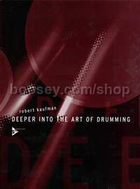 Deeper into the Art of Drumming - drumset