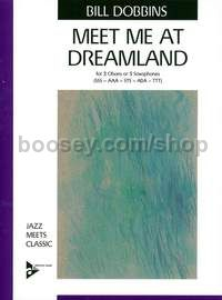 Meet Me at Dreamland - 3 saxophones (oboes) (SSS/AAA/TTT) (score & parts)