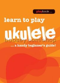 Playbook: Learn To Play Ukulele