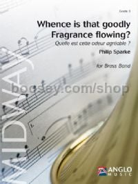 Whence is that goodly Fragrance flowing? - Brass Band Score