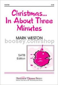 Christmas...In About Three Minutes (SATB)