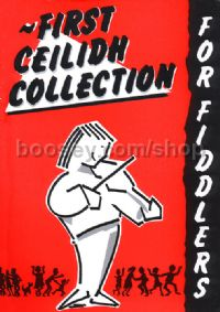 First Ceilidh Collection For Fiddlers (Book & CD)