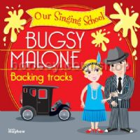 Our Singing School: Bugsy Malone (Backing Tracks CD)