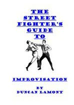 Streetfighter's Guide To Improvisation