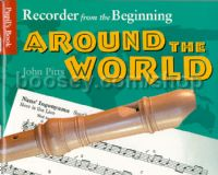 Recorder From The Beginning: Around The World, Pupils Book