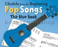 Ukulele From The Beginning - Pop Songs (Blue Book)