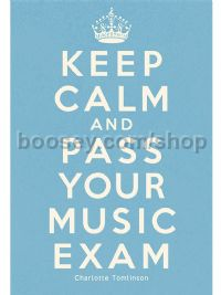 Keep Calm & Pass Your Music Exam