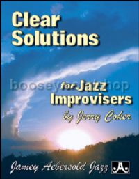 Clear Solutions For Jazz Improvisers  (Jamey Aebersold Jazz)