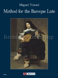 Method for the Baroque Lute. A practical guide for beginning & advanced lutenists