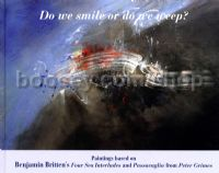 Do we smile or do we weep? Paintings based on Britten's Four Sea Interludes and Passacaglia
