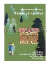 Hansel & Gretel for narrator, flute, oboe, clarinet, bassoon, horn (score & parts)
