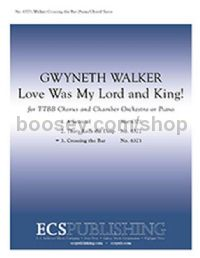 Love Was My Lord and King: No. 3: Crossing the Bar (choral score)