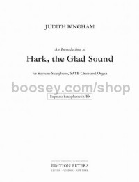 An Introduction to Hark, the Glad Soundfor Soprano Saxophone, SATB Choir and Organ