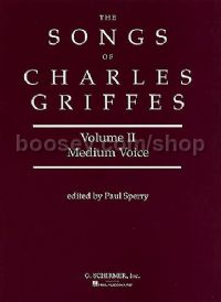 The Songs Of Charles T. Griffes Volume 2 (Medium Voice)