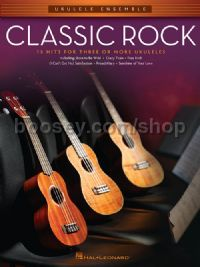 Classic Rock: 15 Hits for Three or More Ukuleles