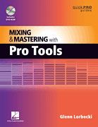 Mixing and Mastering with Pro Tools (with DVD-ROM)