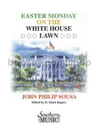 Easter Monday on the White House Lawn for concert band (score & parts)