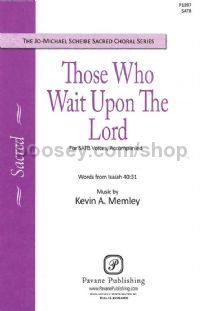 Those Who Wait upon the Lord for SATB choir