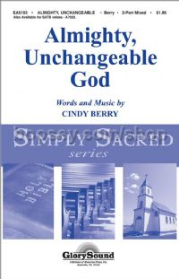 Almighty, Unchangeable God for 2-part mixed choir