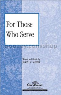 For Those Who Serve for SATB choir