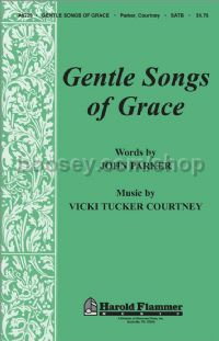 Gentle Songs of Grace for SATB choir