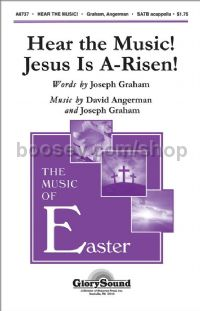 Hear the Music! Jesus is A-Risen! for SATB a cappella