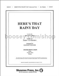 Here's that Rainy Day - instrumental accompaniment (set of parts)
