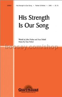 His Strength is Our Song for SAB choir