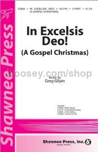 In Excelsis Deo! (A Gospel Christmas) for 2-part voices