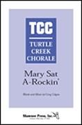 Mary Sat A-Rockin' for TTBB a cappella