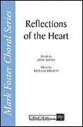 Reflections of the Heart for SATB a cappella