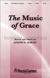 The Music of Grace for SATB choir