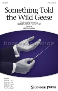 Something Told The Wild Geese (SATB)