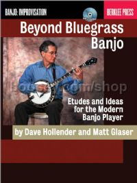 Beyond Bluegrass Banjo (with CD)