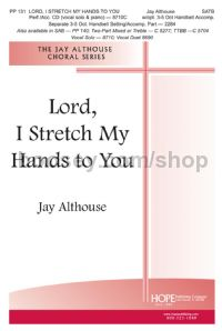 Lord I Stretch My Hands To You (SSA)
