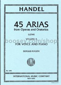 45 Arias from Operas & Oratorios Vol. 2 (Low Voice)