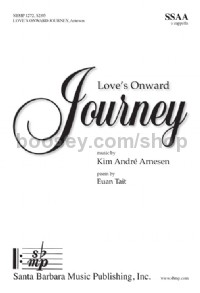 Love's Onward Journey (Women's Choir SSAA)