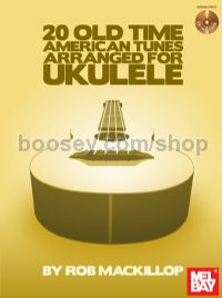 20 Old Time American Tunes Arranged for Ukulele (+ CD)
