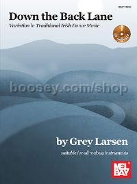 Down the Back Lane: Variation in Traditional Irish Dance Music (+ CD)
