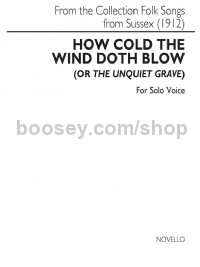 How Cold The Wind Doth Blow (or the Unquiet Grave) (Solo Voice & Piano)