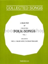 A Selection of Collected Folk-Songs, Volume 1