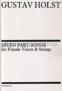 Seven Part-Songs For Female Voices and Strings (SSA & Piano)