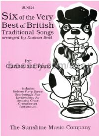 Six Of The Very Best Of British Traditional Songs (clarinet & piano)