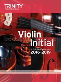 Violin Exam Pieces Initial, 2016-2019 (score & part)