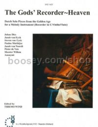 The Gods' Recorder-Heaven: Dutch Solo Pieces from the Golden Age
