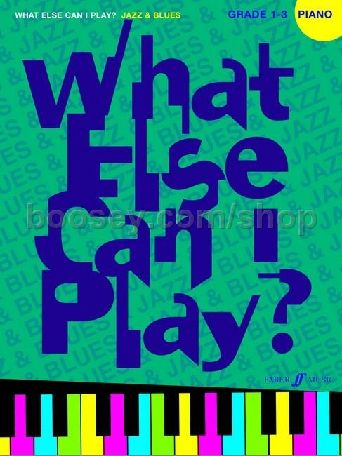Various - What Else Can I Play? - Jazz & Blues Piano Grades 1-3