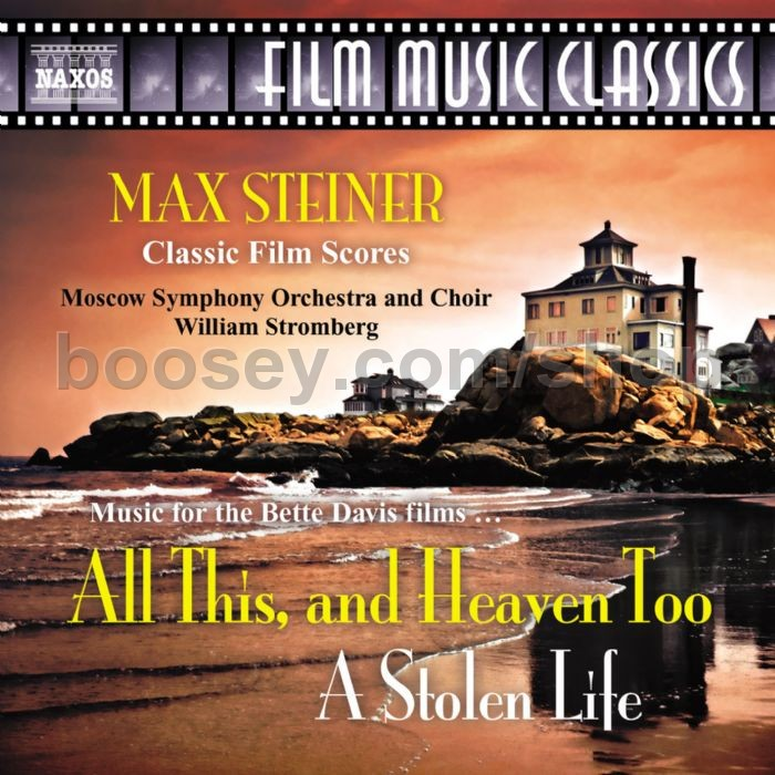 Maximilian Steiner - All This, and Heaven Too / A Stolen Life (Naxos